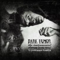 Dark Humor: The Instrumentals