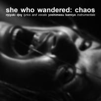 She Who Wandered: Chaos feat. Miyuki Day